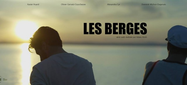 Cinéma - Les Berges, une websérie en huis clos à voir maintenant